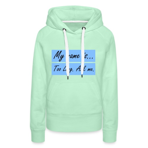 What-is-your-name - Vrouwen Premium hoodie