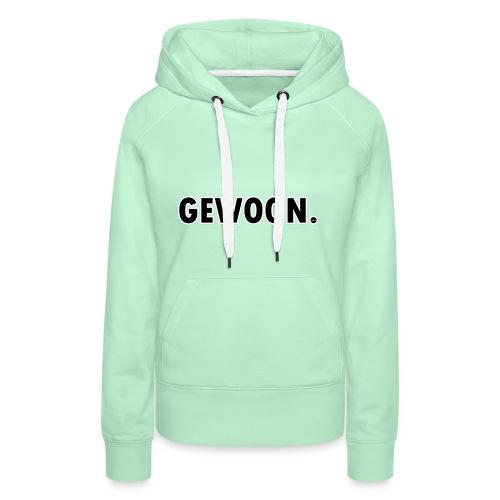 Gewoon. zwart - Vrouwen Premium hoodie