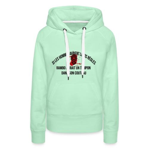 Si les hommes avaient leurs règles...... Rambo - Sweat-shirt à capuche Premium pour femmes