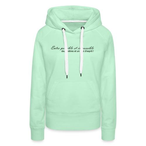 Possible et impossible - Sweat-shirt à capuche Premium pour femmes