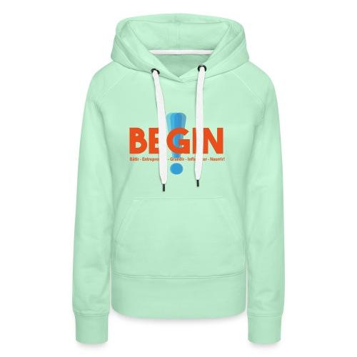 the begin project - Sweat-shirt à capuche Premium pour femmes