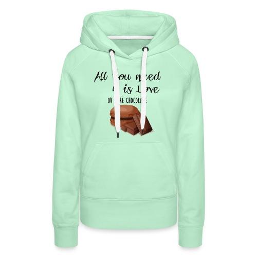Tout le monde a besoin de chocolat - Sweat-shirt à capuche Premium pour femmes