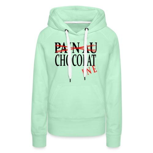 Pain au chocolat? Non, chocolatine - Sweat-shirt à capuche Premium pour femmes