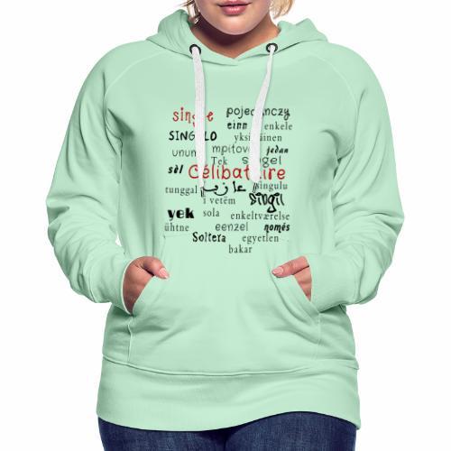 Célibataire Single - Sweat-shirt à capuche Premium pour femmes