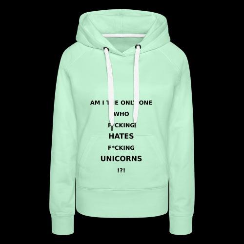 I hate Unicorns - Frauen Premium Hoodie