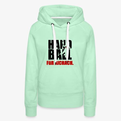 Handball für Aichach Schwarz - Frauen Premium Hoodie