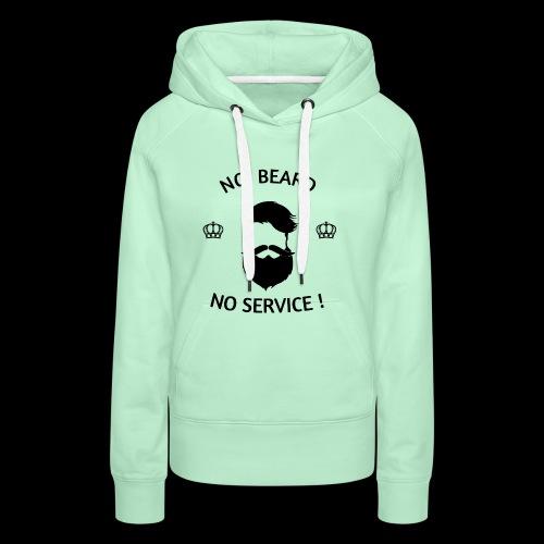 NO BEARD NO SERVICE ! - Frauen Premium Hoodie
