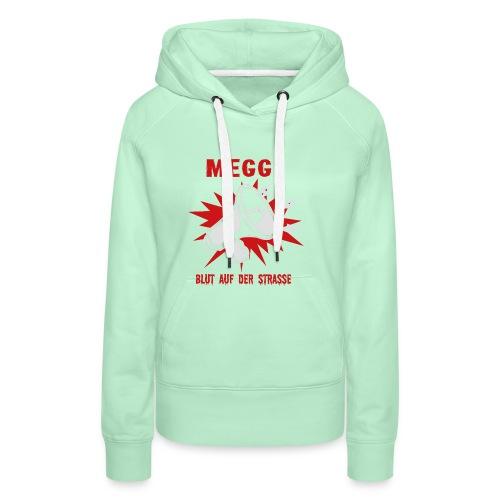 MEGGI - Blut auf der Straße - Frauen Premium Hoodie
