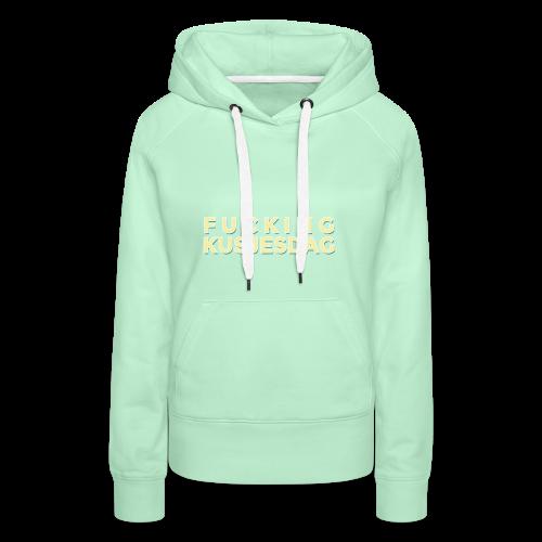 KUSJESDAG - Vrouwen Premium hoodie