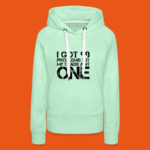 Gym Shirt Quads Aint Problem - Frauen Premium Hoodie