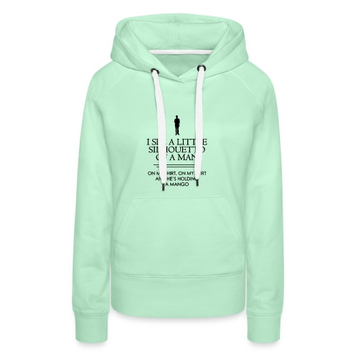 I See a Little Silhouetto - Sweat-shirt à capuche Premium pour femmes