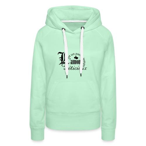 l amour est un passetemps - Sweat-shirt à capuche Premium pour femmes