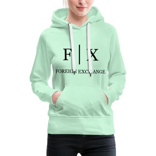 FX - FOREX - FOREIGN EXCHANGE - Frauen Premium Hoodie