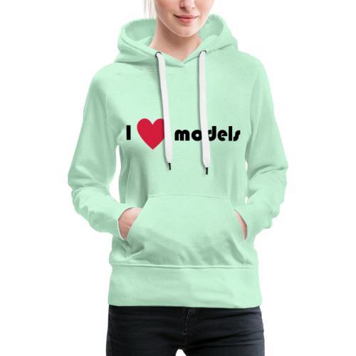 I love models - Vrouwen Premium hoodie