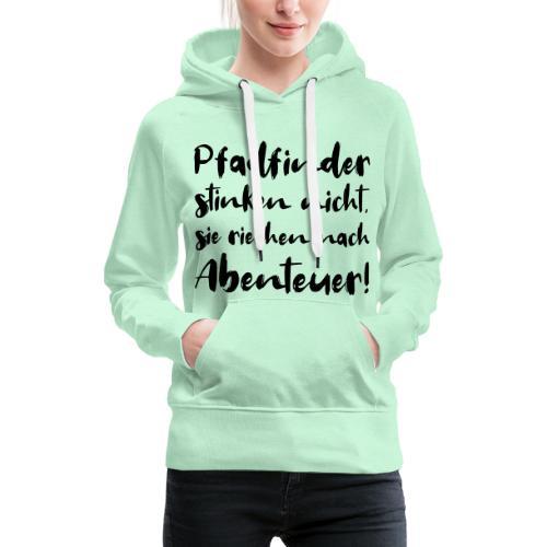 Pfadfinder stinken nicht … - Farbe frei wählbar - Frauen Premium Hoodie
