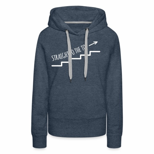 Straight to the top - Frauen Premium Hoodie