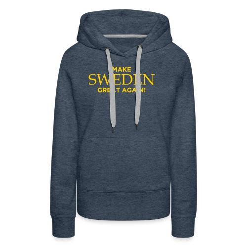 Make Sweden Great Again! - Premiumluvtröja dam