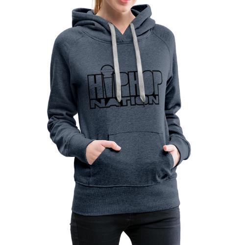 Hip-Hop Nation - Sweat-shirt à capuche Premium pour femmes
