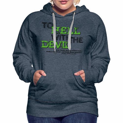 to hell with the devil grün - Frauen Premium Hoodie