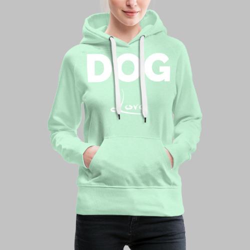 DOG LOVE - Geschenkidee für Hundebesitzer - Frauen Premium Hoodie