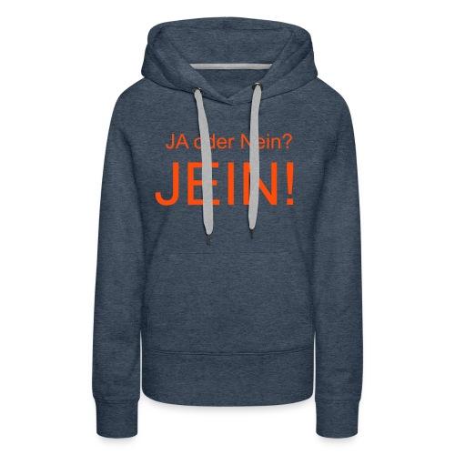 JEIN! - Frauen Premium Hoodie