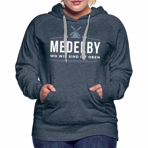 Medelby - Wo wir sind ist oben - Frauen Premium Hoodie