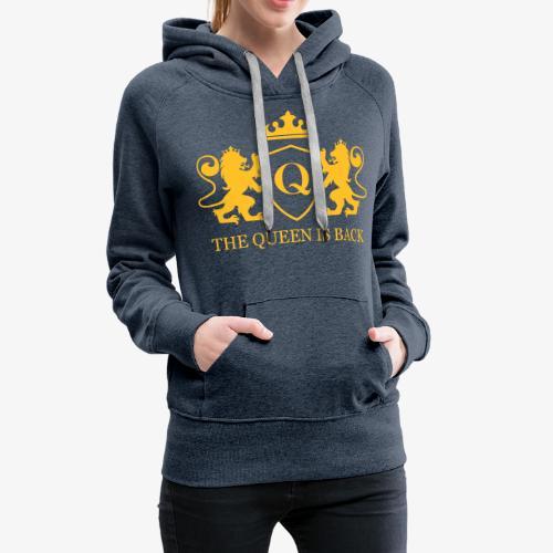 La reine est de retour ! - Sweat-shirt à capuche Premium pour femmes
