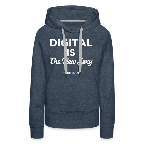 Digital is the New Sexy - Felpa con cappuccio premium da donna