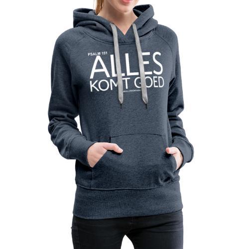 Alles komt goed PSALM 151 WIT - Vrouwen Premium hoodie