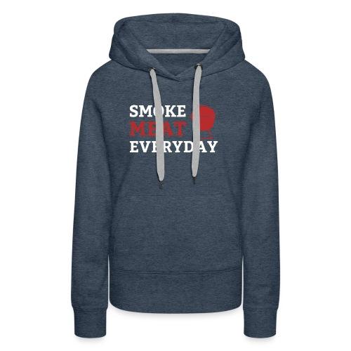 smoke meat everyday shirt - Frauen Premium Hoodie