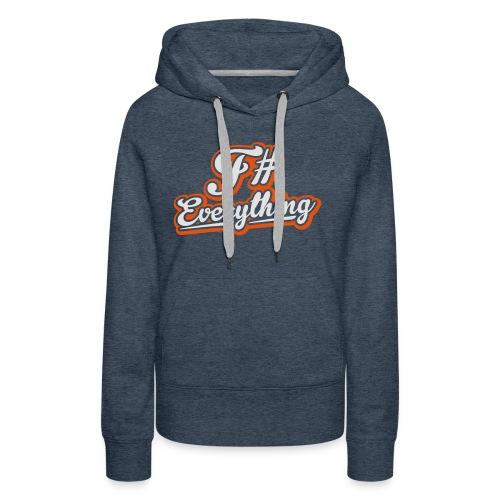 F# Everything - Women's Premium Hoodie