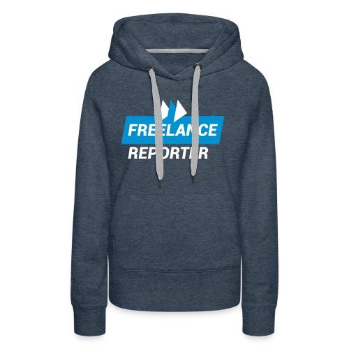 Freelance Reporter - Felpa con cappuccio premium da donna