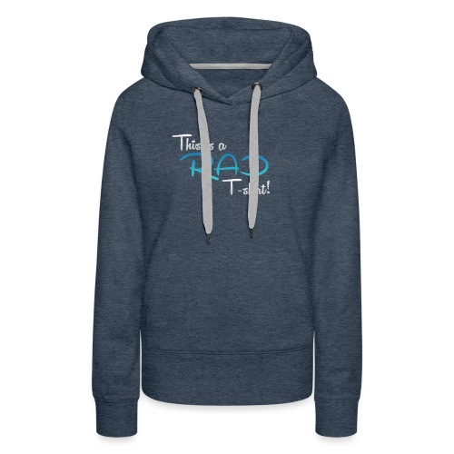 This Is A Rad T-Shirt - Blue - Women's Premium Hoodie