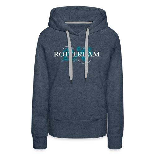 Rotterdam Mode - Sterker door strijd - Vrouwen Premium hoodie