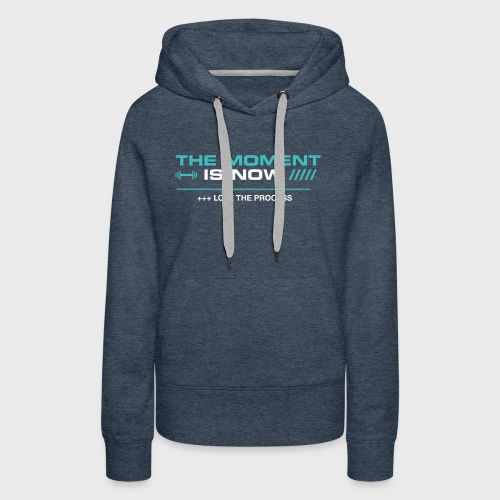 THE MOMENT IS NOW - Sudadera con capucha premium para mujer