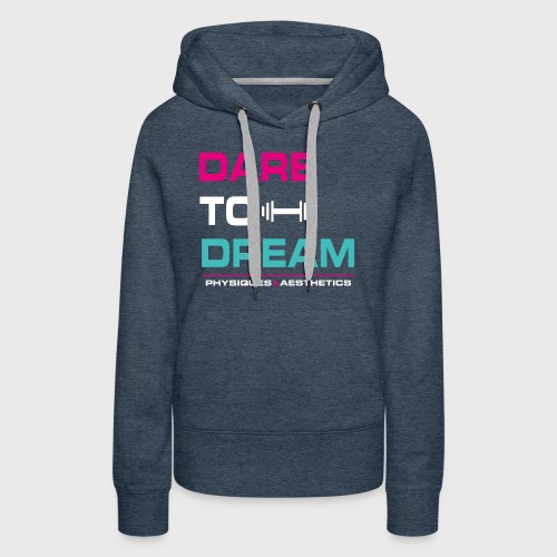 DARE TO DREAM - Sudadera con capucha premium para mujer