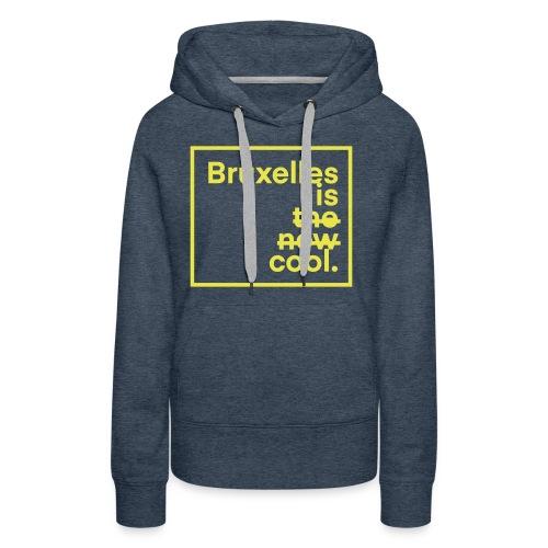 Bruxelles is cool. - Sweat-shirt à capuche Premium pour femmes