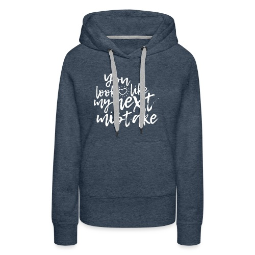 Mistake - Sweat-shirt à capuche Premium pour femmes
