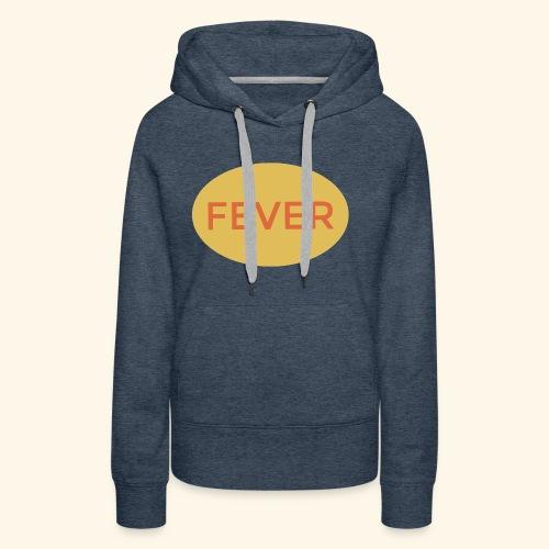 fever - Frauen Premium Hoodie