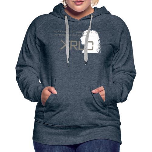 Camisetas Kirlo Sin Ti - Sudadera con capucha premium para mujer