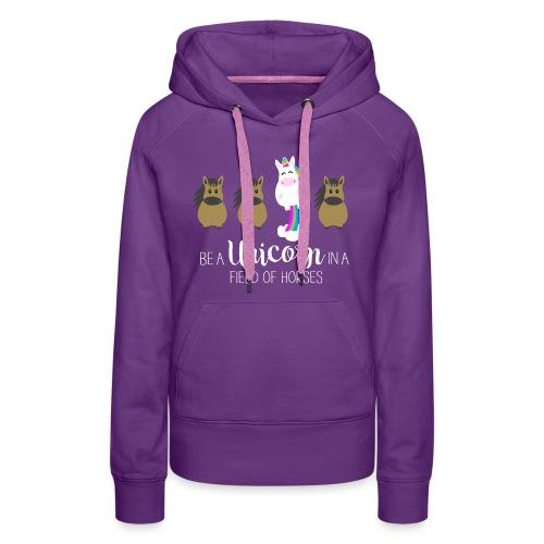 Be the Unicorn - Frauen Premium Hoodie
