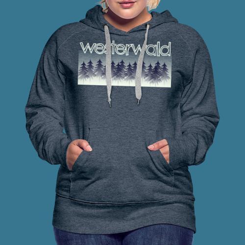 Mystischer Westerwald. - Frauen Premium Hoodie