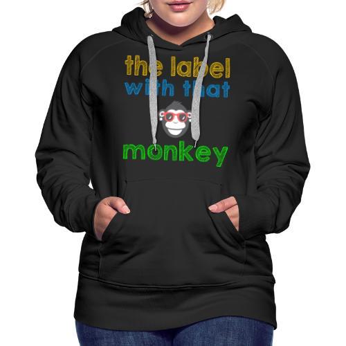 the label with that monkey - Frauen Premium Hoodie