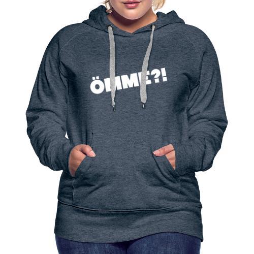 ÖMME - Frauen Premium Hoodie