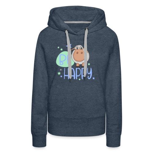 Be happy Schaf - Glückliches Schaf - Glücksschaf - Frauen Premium Hoodie