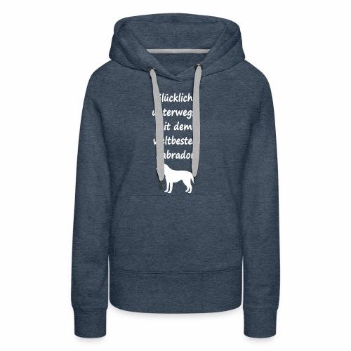 Glücklich unterwegs mit dem weltbesten Labrador - Frauen Premium Hoodie