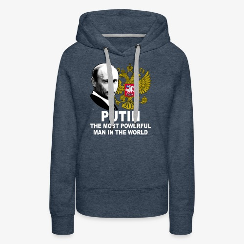 81 Putin The Most Powerful Man in the World - Frauen Premium Hoodie