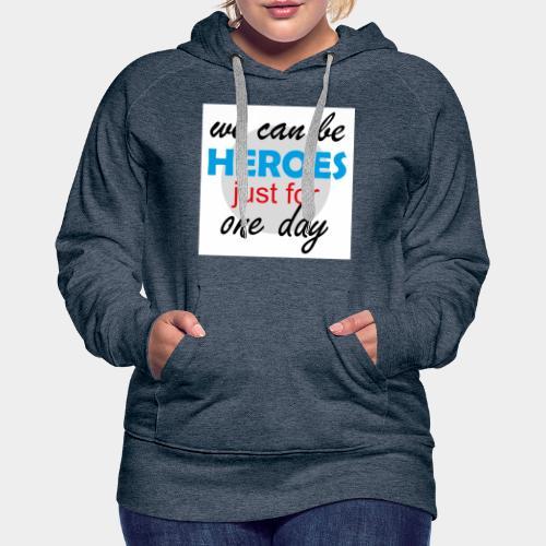 GHB Jeder kann für 1 Tag ein Held sein 190320181W - Frauen Premium Hoodie