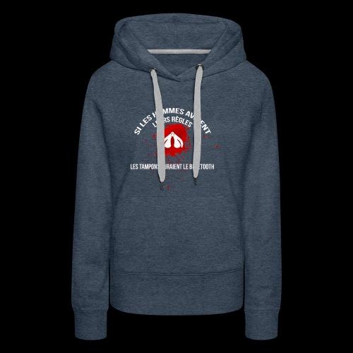 Si les hommes avaient leurs règles...... - Sweat-shirt à capuche Premium pour femmes