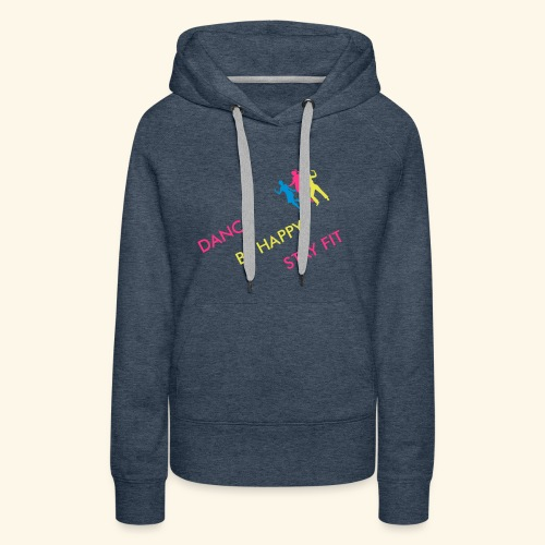 Dance - Be Happy - Stay Fit - Frauen Premium Hoodie
